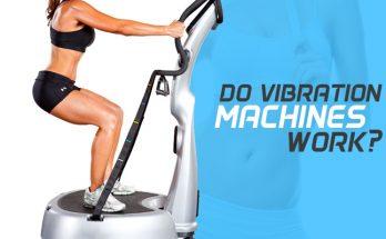 Do Vibration Machines Work