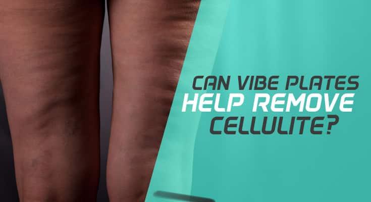 Can Vibration Machines Remove Cellulite?